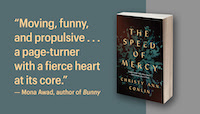 Review of Christy Ann Conlin's new book The Speed of Mercy describes it as Moving, Funny and Propulsive