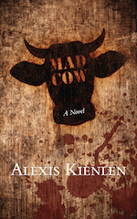 book cover Mad Cow by Alexis Kienlen