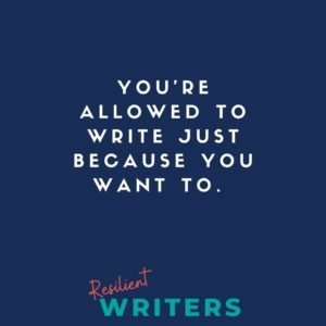 White text on navy: you're allowed to write just because you want to. Reasons to write. j